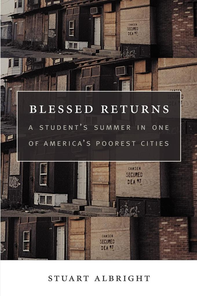 Blessed Returns: A Student's Summer in One of America's Poorest Cities als Buch