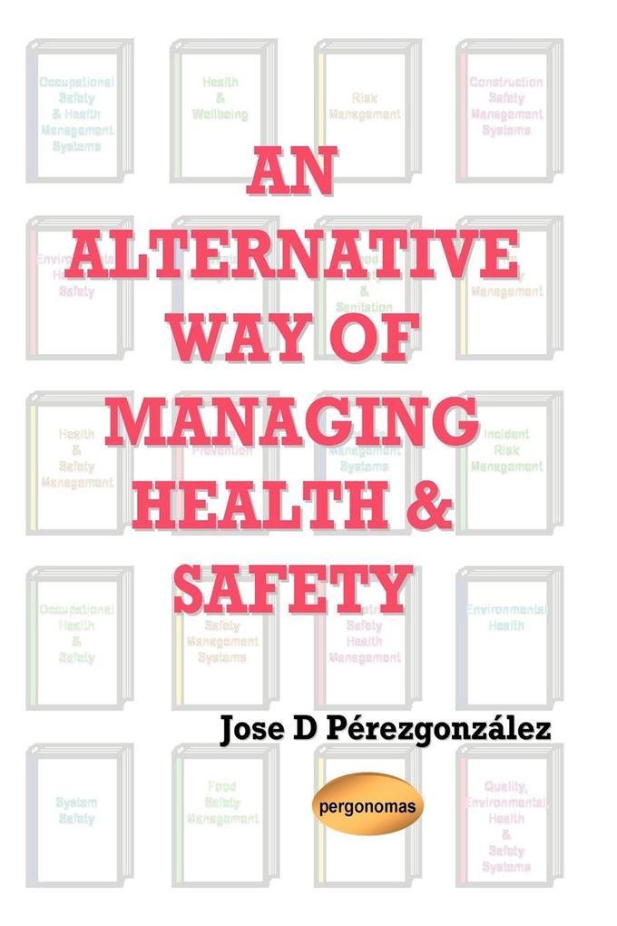 An Alternative Way of Managing Health & Safety als Taschenbuch
