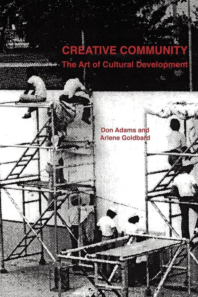 Creative Community: The Art of Cultural Development als Taschenbuch
