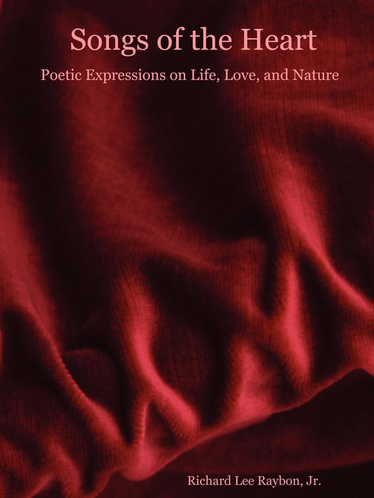 Songs of the Heart - Poetic Expressions on Life, Love, and Nature als Taschenbuch