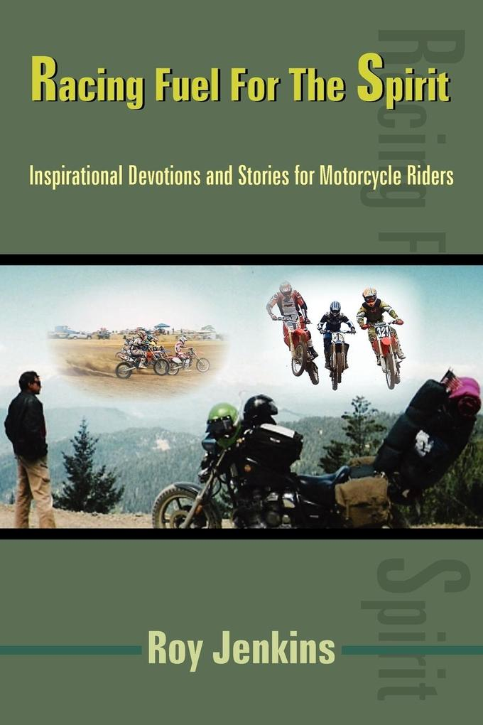 Racing Fuel for the Spirit: Inspirational Devotions and Stories for Motorcycle Riders als Taschenbuch