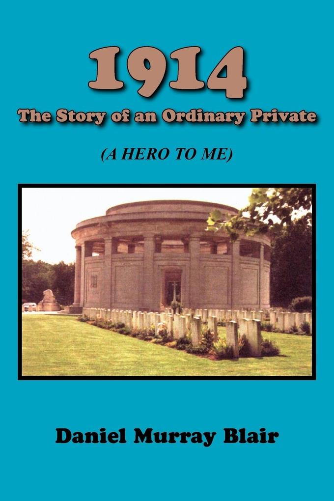 1914 the Story of an Ordinary Private: (A Hero to Me) als Taschenbuch