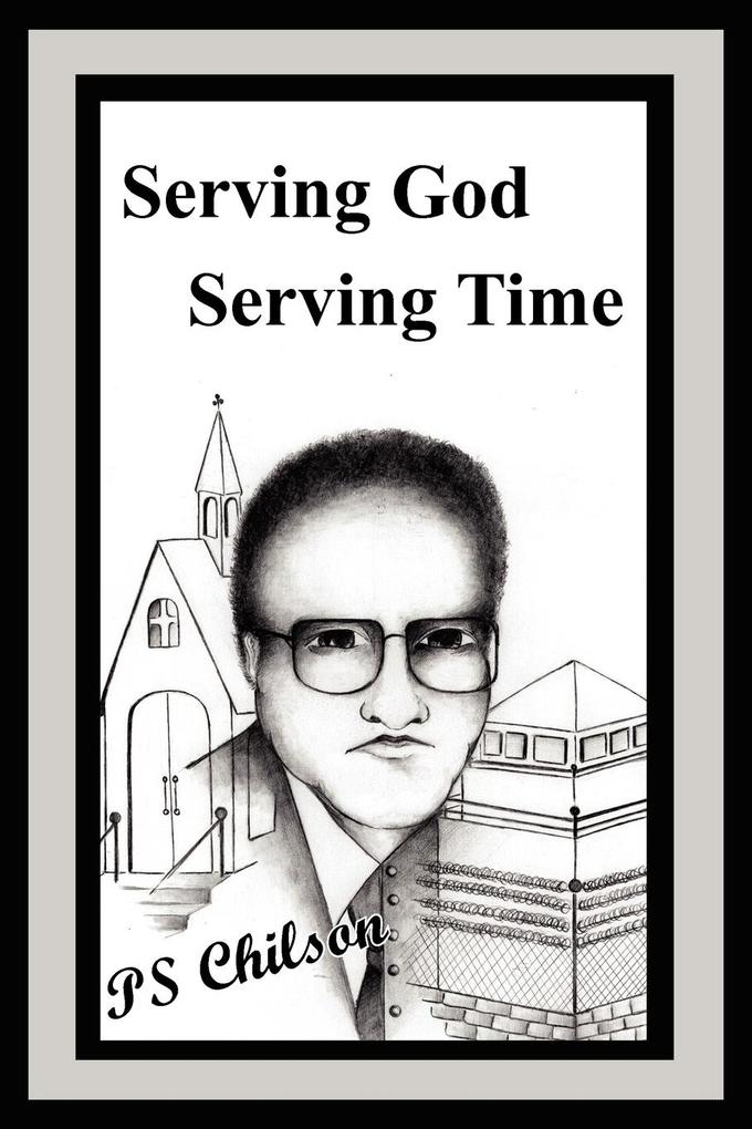 Serving God Serving Time als Taschenbuch
