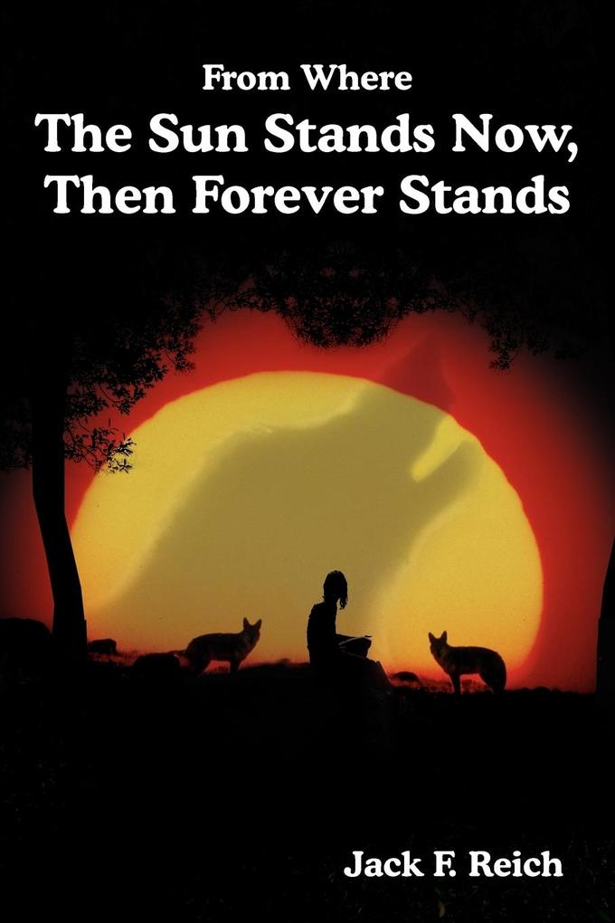 From Where the Sun Stands Now, and Then Forever Stands als Taschenbuch