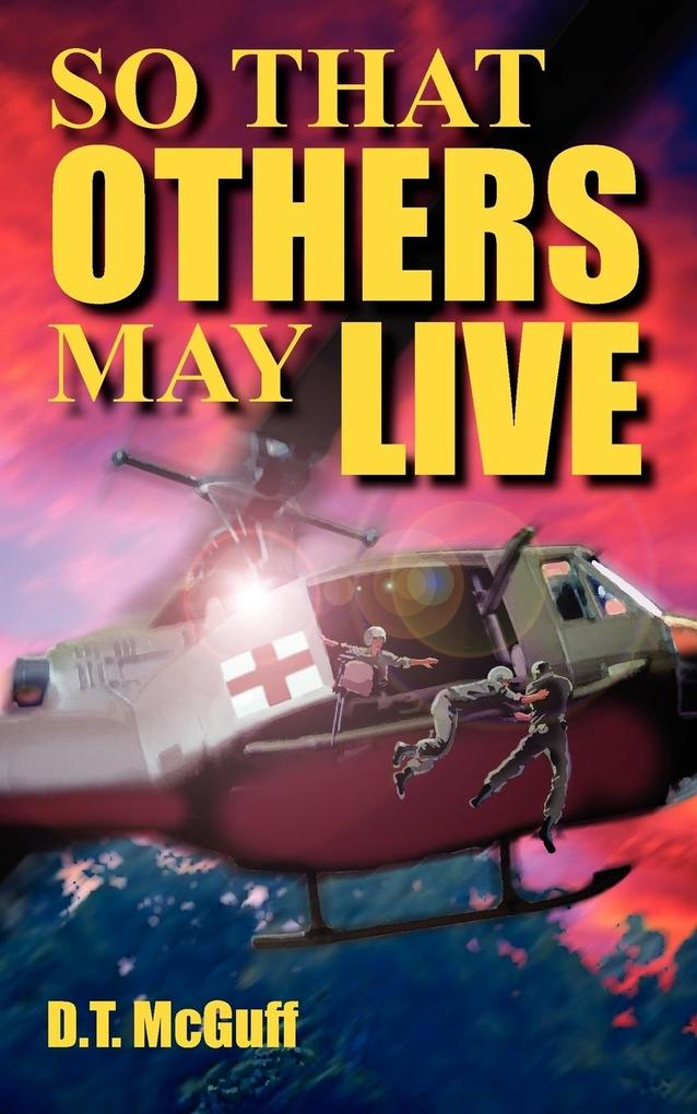 So That Others May Live: A Medic's Battle to Save Lives als Taschenbuch