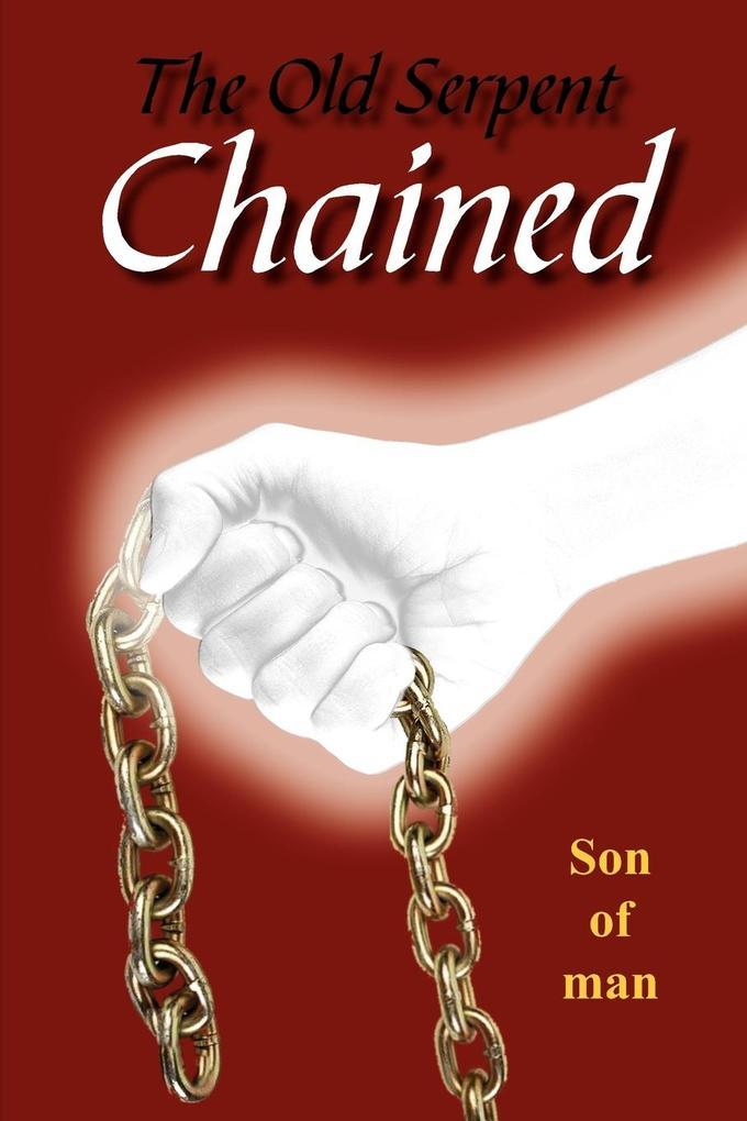 The Old Serpent Chained als Taschenbuch