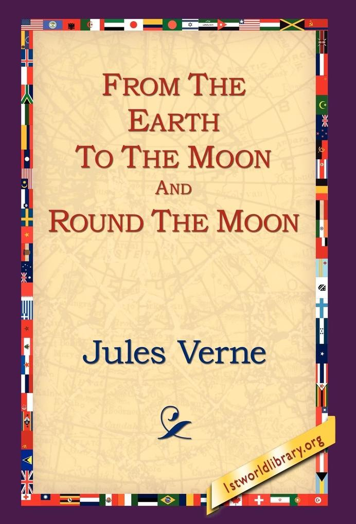 From the Earth to the Moon and Round the Moon als Buch