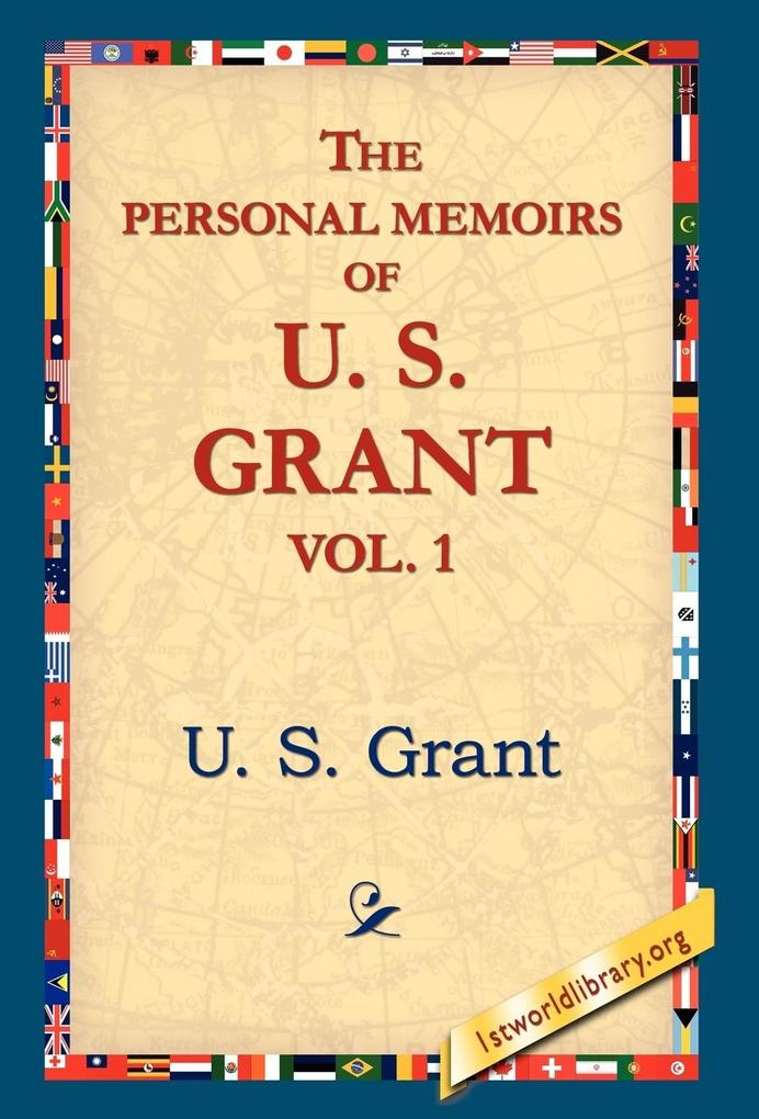 The Personal Memoirs of U.S. Grant, Vol 1. als Buch
