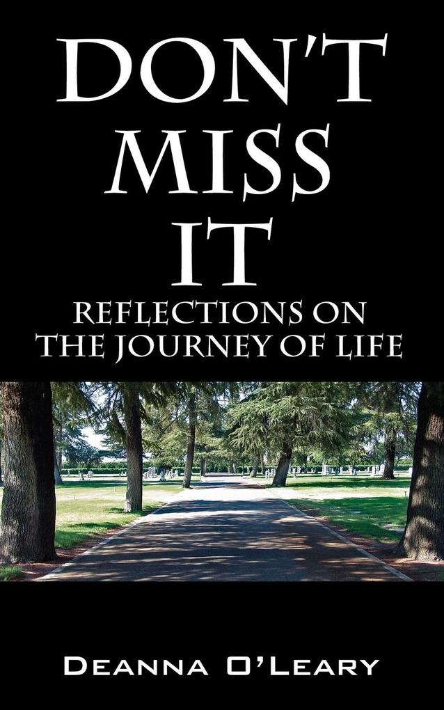 Don't Miss It!: Reflections on the Journey of Life als Taschenbuch