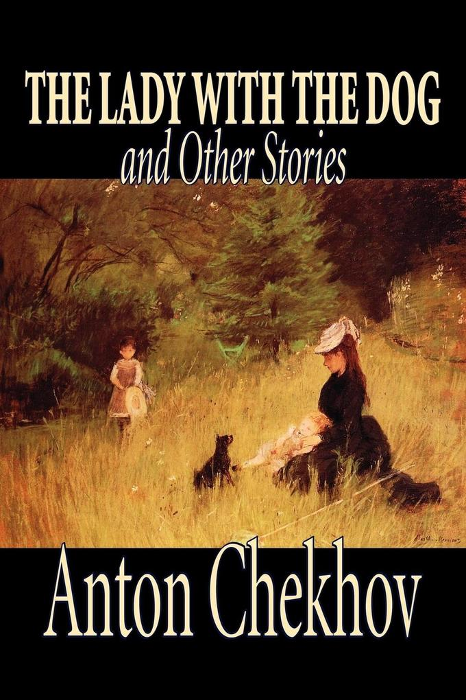The Lady with the Dog and Other Stories by Anton Chekhov, Fiction, Classics, Literary, Short Stories als Taschenbuch
