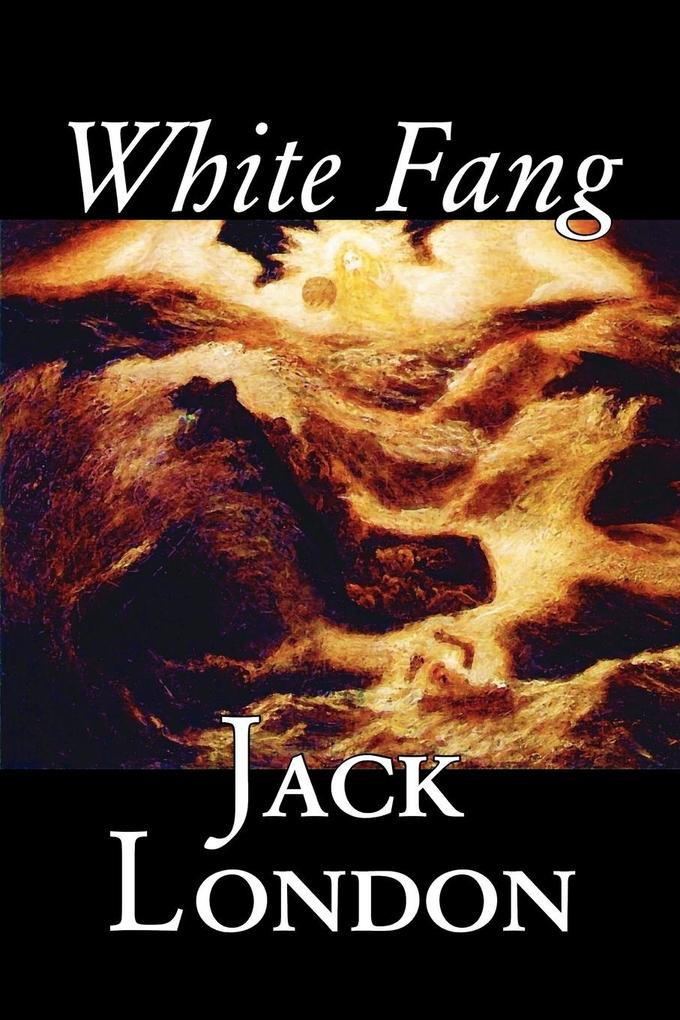 White Fang by Jack London, Fiction, Classics als Taschenbuch