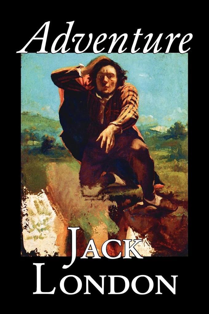 Adventure by Jack London, Fiction, Literary als Taschenbuch
