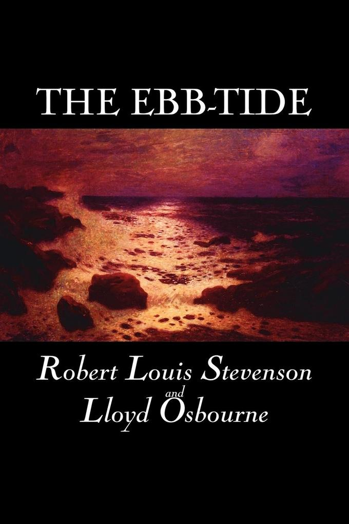 The Ebb-Tide by Robert Louis Stevenson, Fiction, Historical, Literary als Taschenbuch