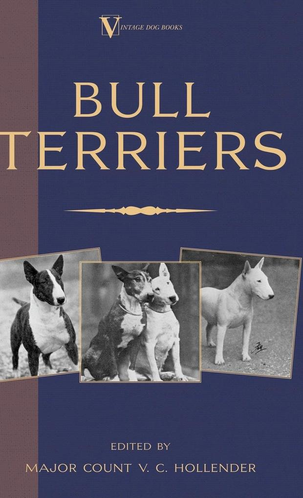 Bull Terriers (A Vintage Dog Books Breed Classic - Bull Terrier) als Buch