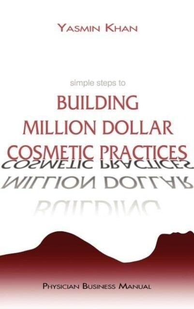 Simple Steps to Building Million Dollar Cosmetic Practices als Buch