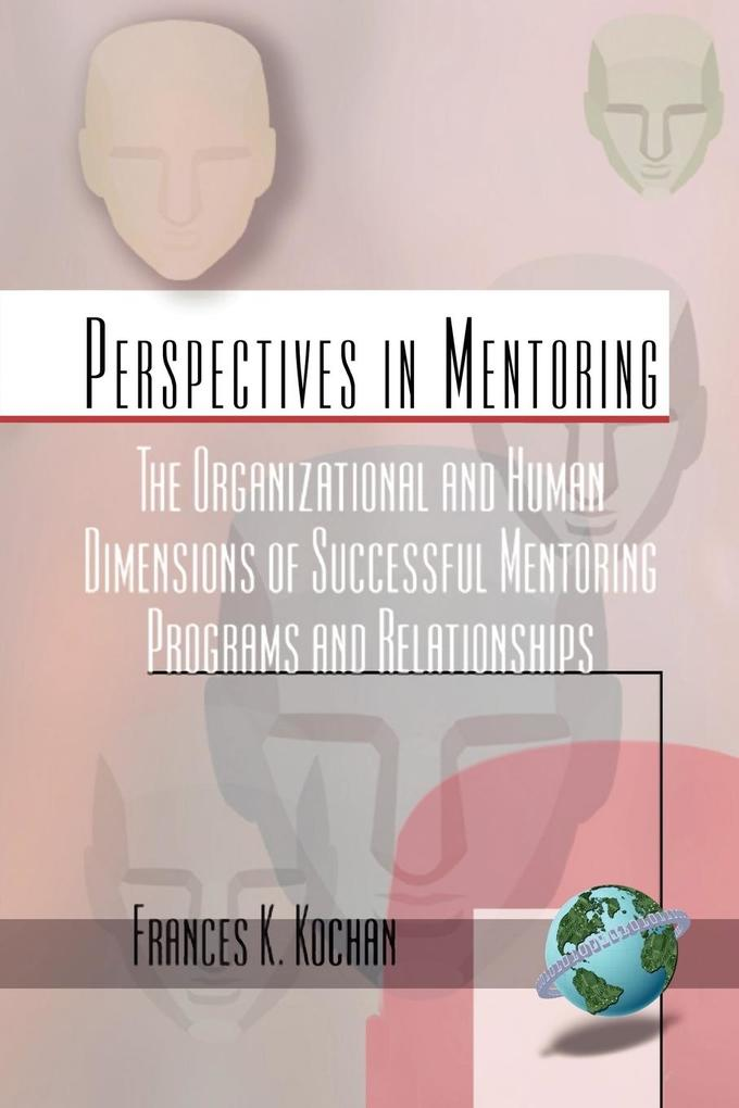 The Organizational and Human Dimensions of Successful Mentoring Programs and Relationships (PB) als Taschenbuch
