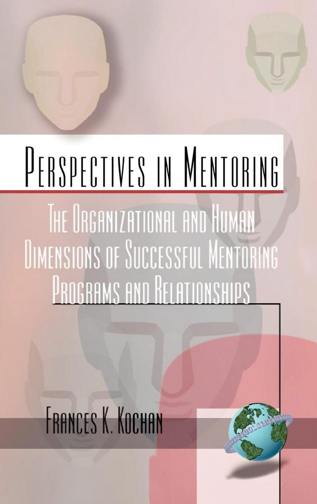 The Organizational and Human Dimensions of Successful Mentoring Programs and Relationships (Hc) als Buch