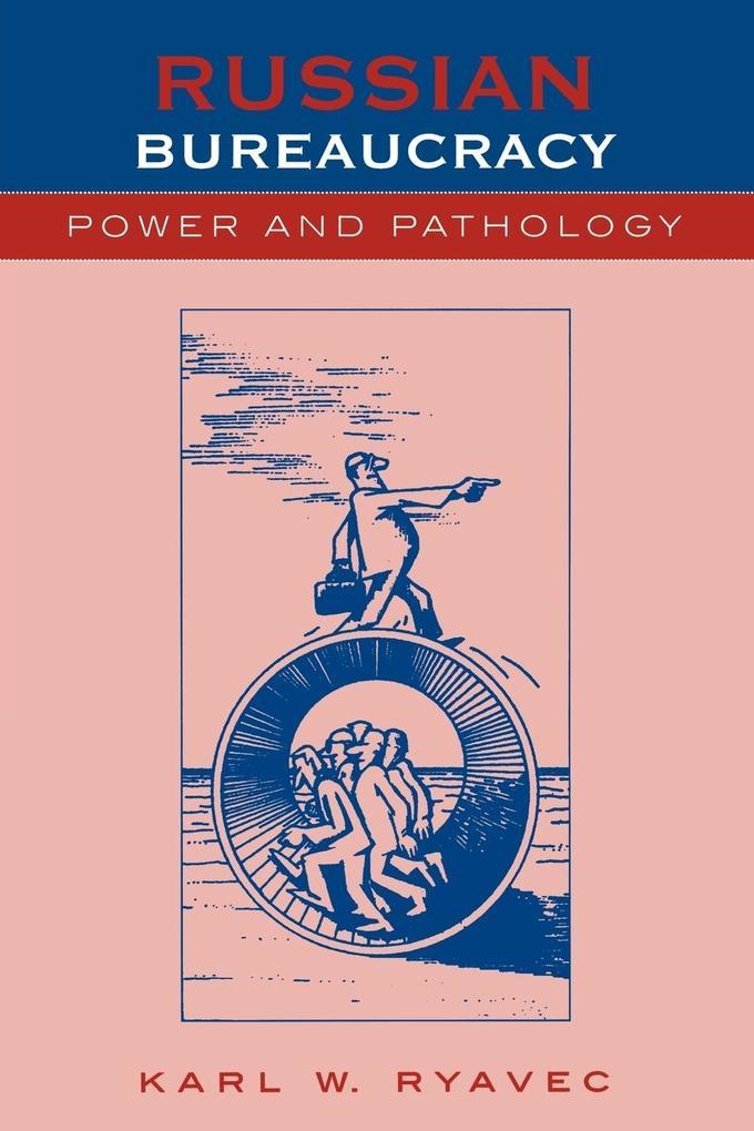 Russian Bureaucracy: Power and Pathology als Taschenbuch