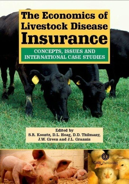 The Economics of Livestock Disease Insurance: Concepts, Issues and International Case Studies als Buch