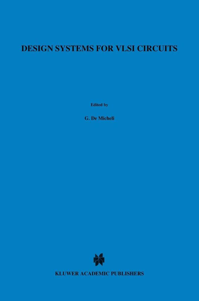 Design Systems for VLSI Circuits als Buch