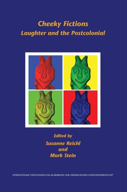 Cheeky Fictions: Laughter and the Postcolonial als Taschenbuch