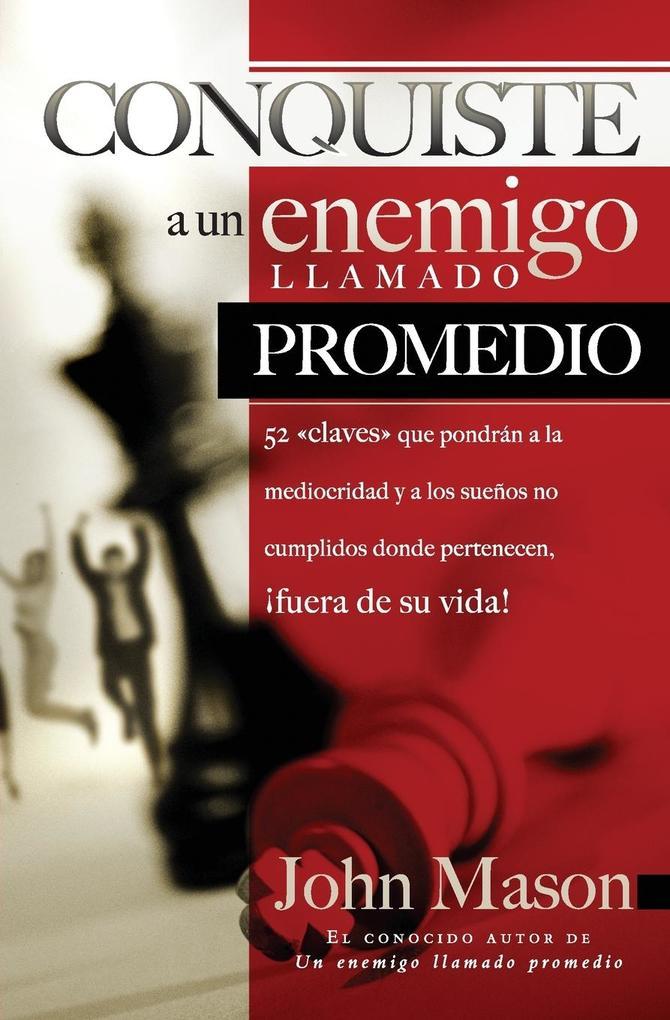 Conquiste Al Enemigo Llamado Promedio als Taschenbuch