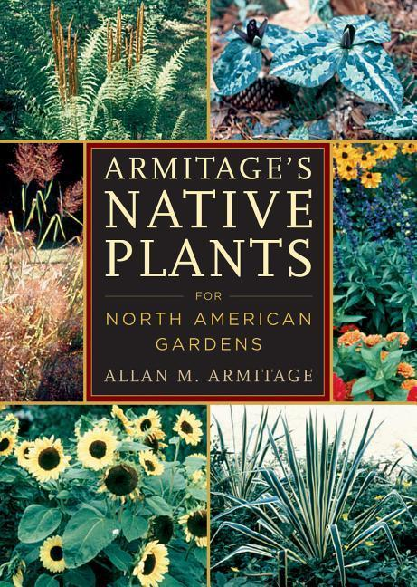 Armitage's Native Plants for North American Gardens als Buch