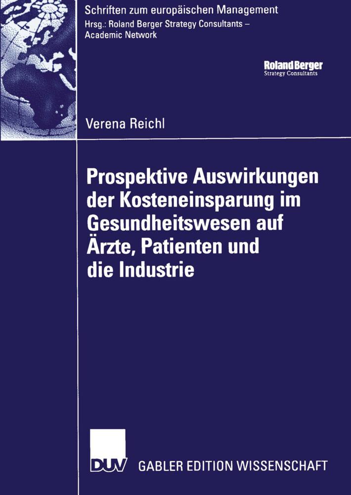 Prospektive Auswirkungen der Kosteneinsparung im Gesundheitswesen auf Ärzte, Patienten und die Industrie als Buch