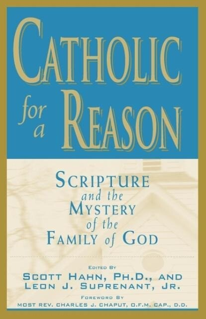 Catholic for a Reason: Scripture and the Mystery of the Family of God als Taschenbuch