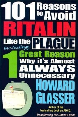 101 Reasons to Avoid Ritalin Like the Plague: Including 1 Grat Reason Why It's Almost Always Unnecessary als Taschenbuch