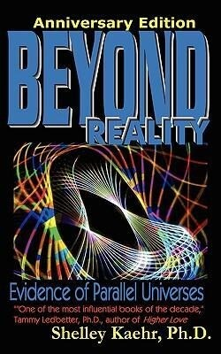 Beyond Reality: Evidence of Parallel Universes Beyond Reality: Evidence of Parallel Universes als Taschenbuch