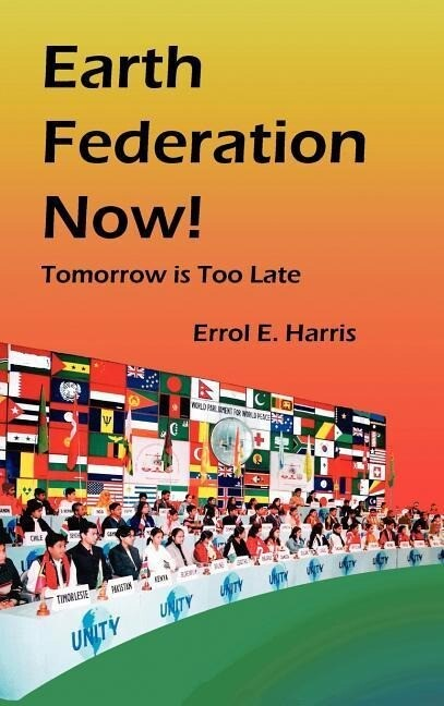Earth Federation Now: Tomorrow Is Too Late --- Hbk als Buch