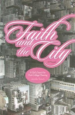 Faith and the City: A Girl's Search for Post-College Meaning als Taschenbuch