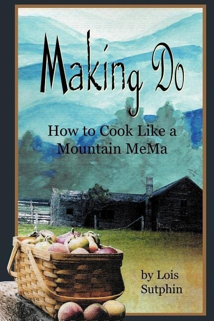 Making Do: How to Cook Like a Mountain Mema als Taschenbuch