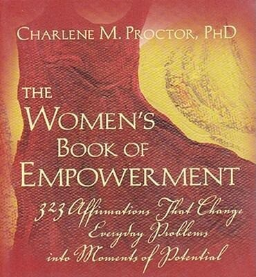 The Women's Book of Empowerment: 323 Affirmations That Change Everyday Problems Into Moments of Potential als Taschenbuch