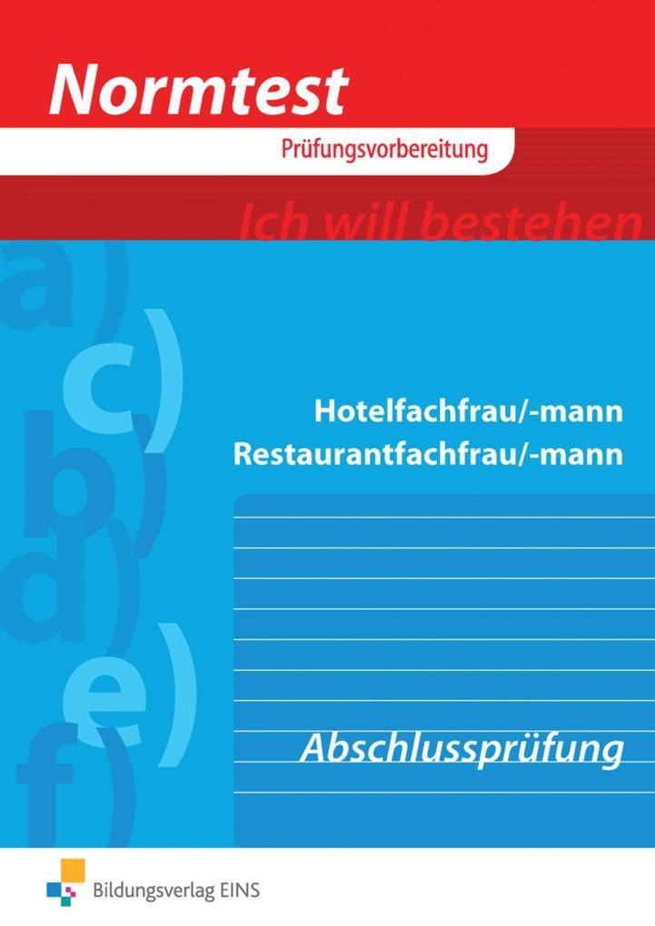 Normtest Hotelfachmann/-frau, Restaurantfachmann/-frau. Abschlußprüfung als Buch