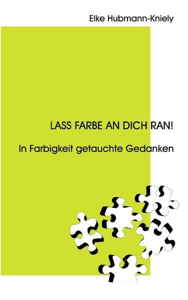 Lass Farbe an Dich ran! als Buch