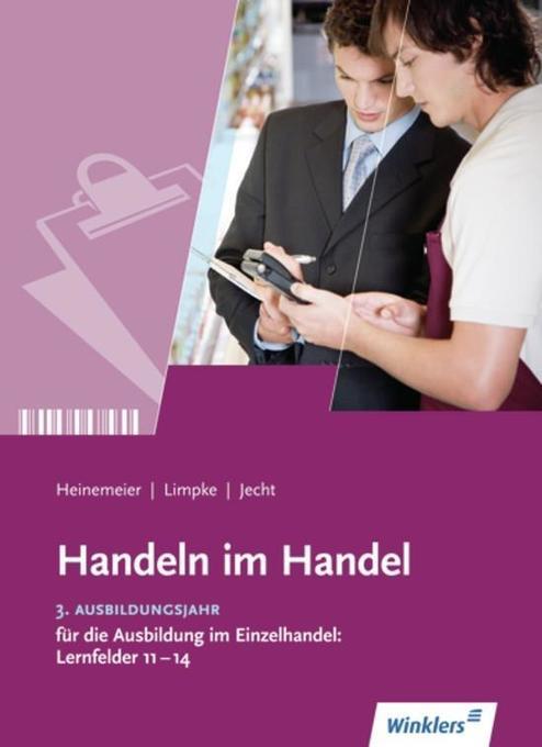 3. Ausbildungsjahr im Einzelhandel, Lernfelder 11 bis 14: Schülerband als Buch