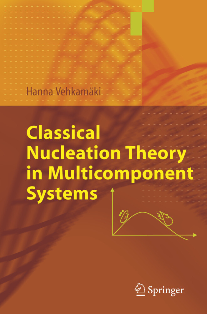 Classical Nucleation Theory in Multicomponent Systems als Buch