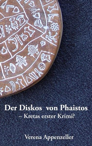 Der Diskos von Phaistos - Kretas erster Krimi? als Buch