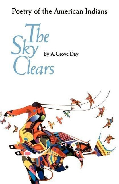 The Sky Clears: Poetry of the American Indians als Taschenbuch