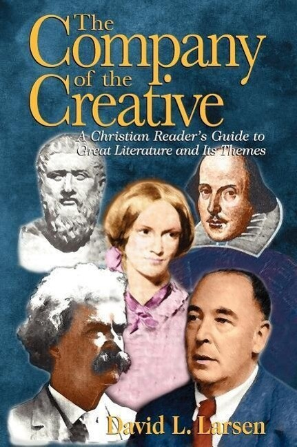 Company of the Creative-H: A Christian Reader's Guide to Great Literature and Its Themes als Taschenbuch