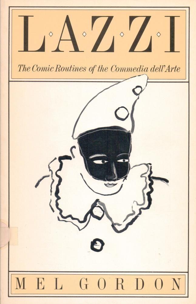 Lazzi: The Comic Routines of the Commedia Dell'arte als Taschenbuch