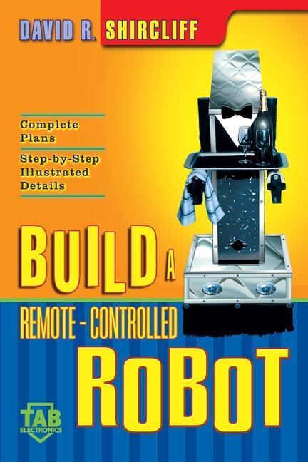 Build a Remote-Controlled Robot als Taschenbuch
