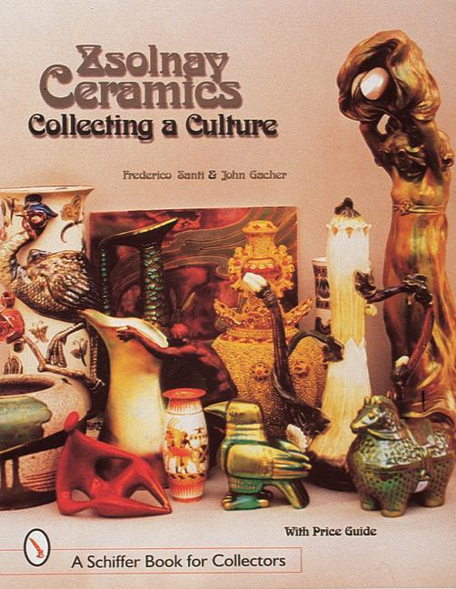 Zsolnay Ceramics: Collecting a Culture als Buch