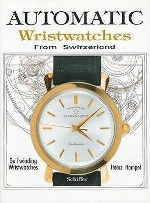 Automatic Wristwatches from Switzerland: Self-Winding Wristwatches als Buch