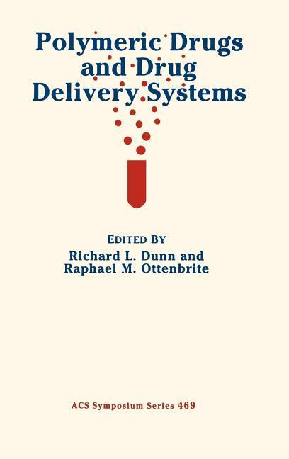 Polymeric Drugs and Drug Delivery Systems als Buch