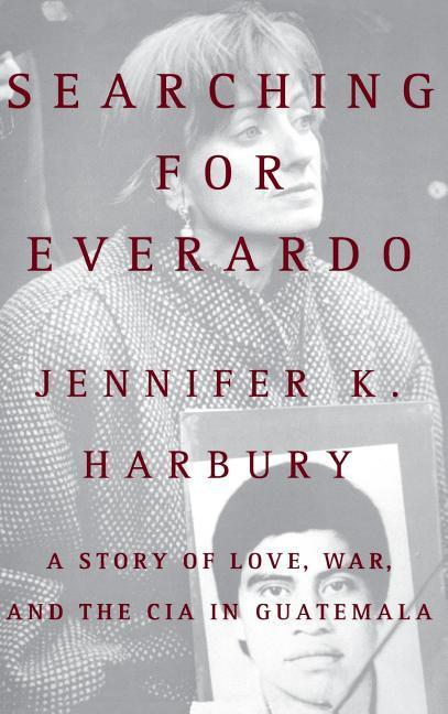Searching for Everado: A Story of Love, War, and the CIA in Guatemala als Buch