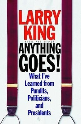 Anything Goes!: What I've Learned from Pundits, Politicians, and Presidents als Buch