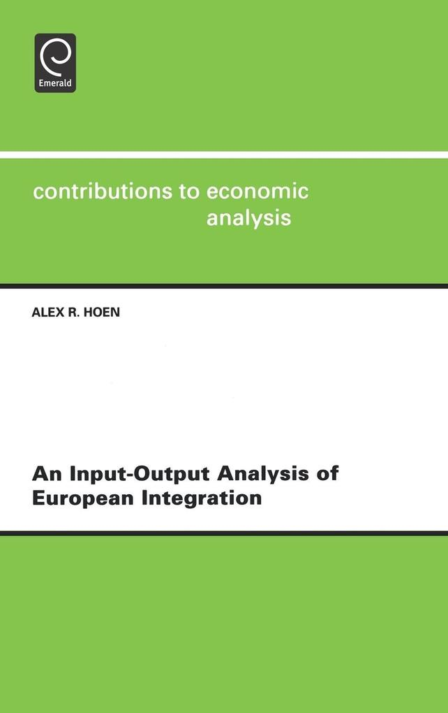 An Input-Output Analysis of European Integrationcontributions to Economic Analysis Vol 253 (Cea) als Buch